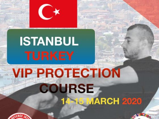 VIP Protection Course Istanbul Turkey 14-15 March 2020
